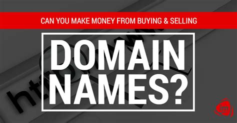 can you make money buying and selling houses can you make money from buying and selling domain names ignition media