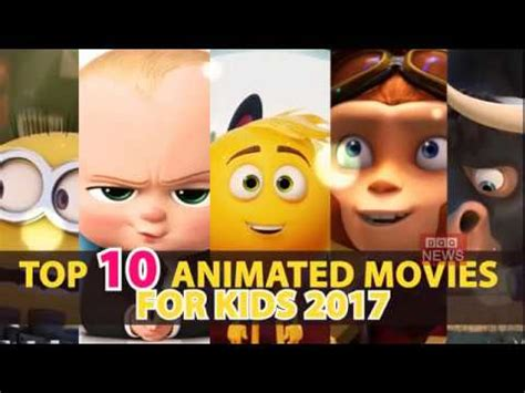 best animated movies 2017 top 10 best animated movies of all time for kids 2017