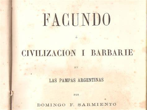 libro facundo 323 letras hispanicas resumen de el facundo de sarmiento capitulo por capitulo ciencia y educaci 243 n