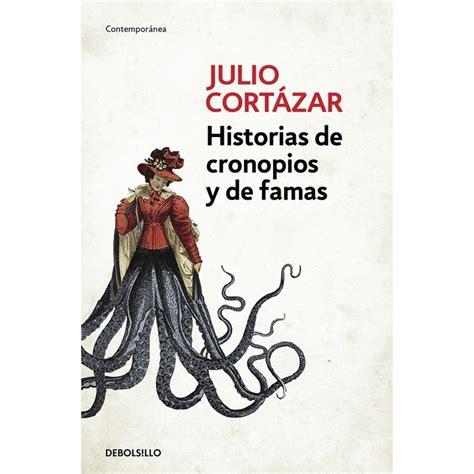 historias de cronopios y historias de cronopios y de famas debolsillo libri it