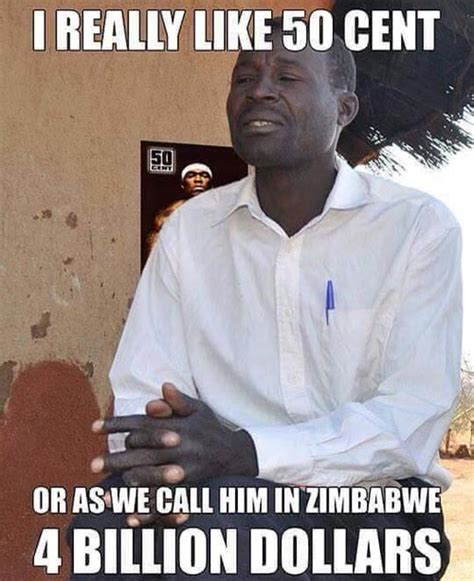 50 Cent Meme - 50 cent in zimbabwe