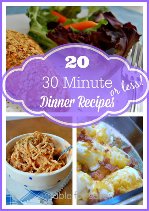 great dinner meals 20 30 minute or less dinner recipes table for seven