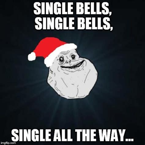Anti Christmas Meme - its not that i cant get a boy friend its that nobody