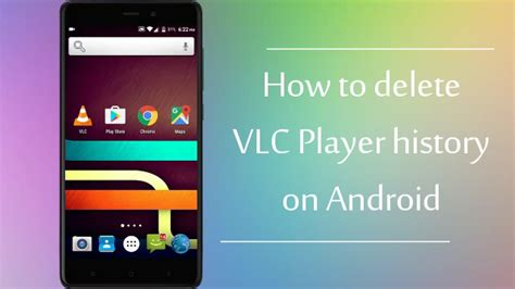 how to delete history on android phone delete vlc history on android step by step guide with
