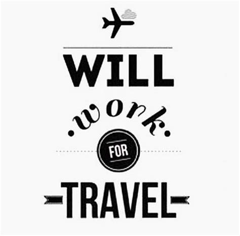 Will Work For Travel 79 best traveler images on quotes on travel
