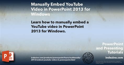 html tutorial embed video manually embed youtube video in powerpoint 2013 for windows