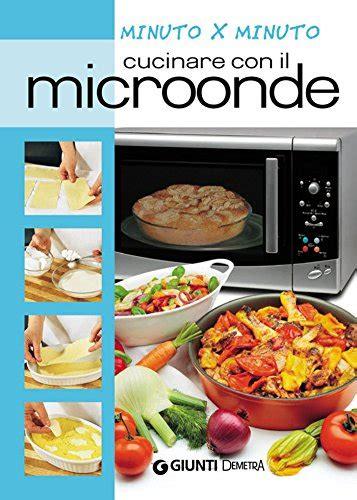 come si cucina con il microonde dove scaricare libri gratis cucinare con il microonde