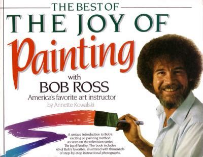 bob ross paints review the best of of painting with bob ross ken bromley