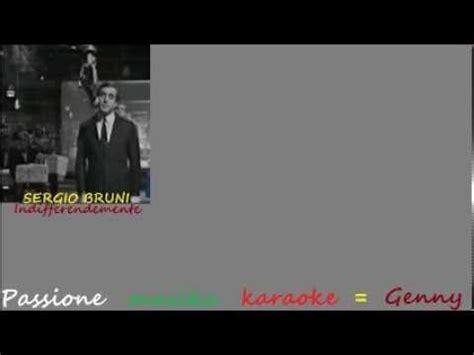 Indifferentemente Testo by Base Karaoke Sergio Bruni Napule E Na Canzona B