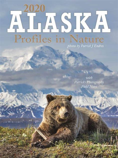 alaska profiles  nature calendar alaskaphotographics