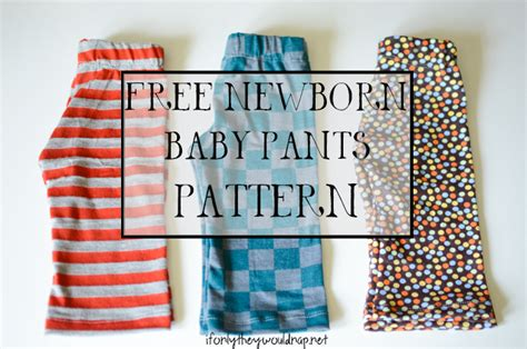 free pattern baby pants free newborn baby pants pattern if only they would nap