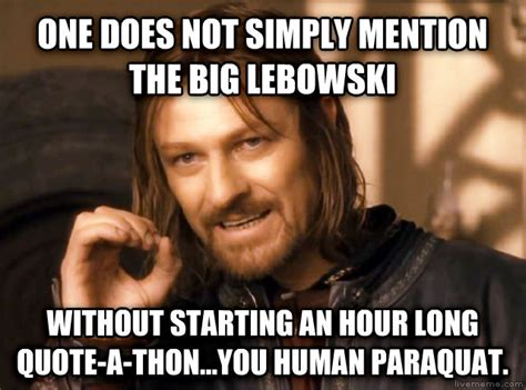 The Big Lebowski Meme - livememe com one does not simply