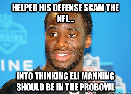 Scam Meme - helped his defense scam the nfl into thinking eli