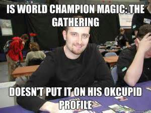 Ok Cupid Meme - magic the gathering jokes kappit