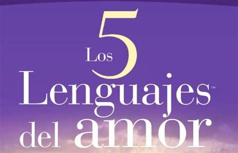 libro los 5 lenguajes del los 5 lenguajes del amor