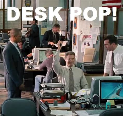 Desk Pop Quote by The Best 28 Images Of The Other Guys Desk Pop The Other