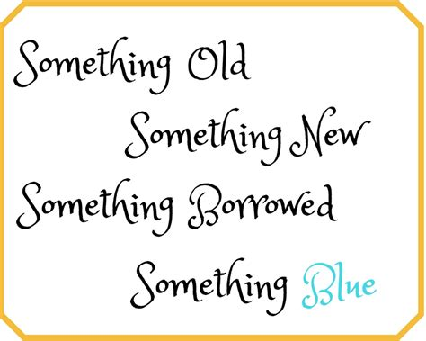 And Something Blue something something new something borrowed and