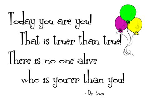 Dr Suess Birthday Quotes Quot Today You Are You Quot Word Art Freebie