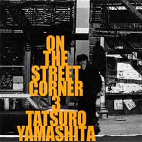 which corner does a st go on 山下達郎 サンデーソングブック 2013 02 24放送リスト 山下達郎サンデー ソングブック 非公式 曲目プレイリスト
