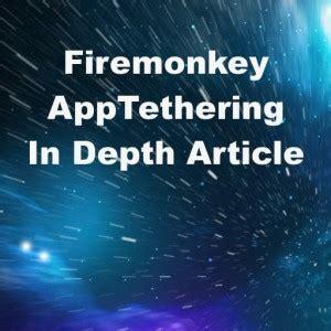 tutorial delphi xe7 in depth app tethering tutorial article for delphi xe7