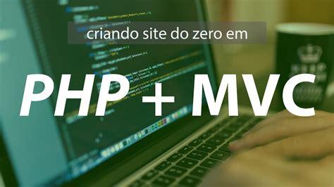 tutorial php oo tutorial criando site e painel de admin em mvc php oo do