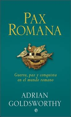 metahistoria pax romana guerra paz y conquista en el mundo romano rese 241 as de novedades