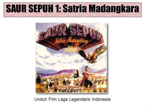 free download film laga indonesia unduh film laga indonesia saur sepuh 1 satria madangkara