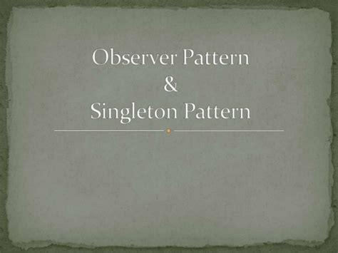 net singleton pattern observer singleton pattern