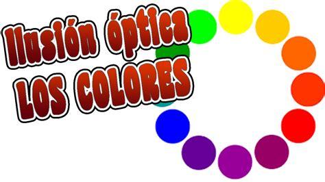 ilusiones opticas colores ilusiones 243 pticas iii los colores youtube