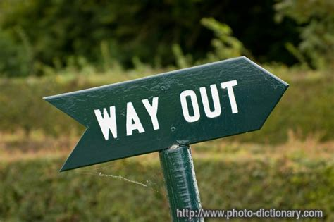 Way Out way out photo picture definition at photo dictionary