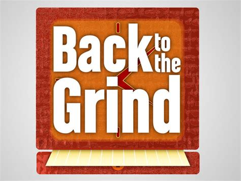 Back To The Grind by Back To The Grind Todd B Freese