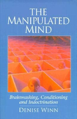 manipulated books the manipulated mind brainwashing conditioning and