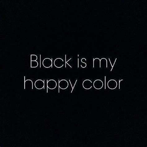 what is a happy color best 25 black color quotes ideas on pinterest black