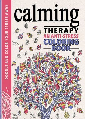 anti stress coloring book barnes and noble calming therapy an anti stress coloring book by