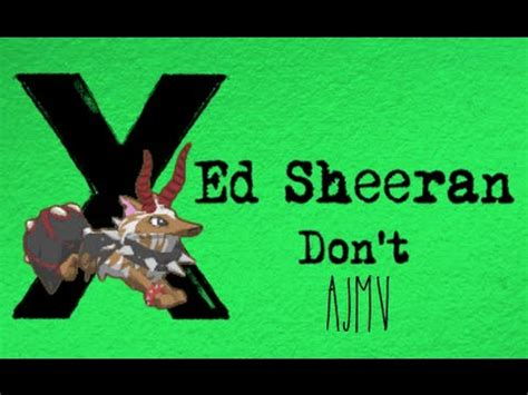 ed sheeran don t don t ed sheeran ajmv youtube