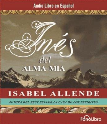 ines del alma mia ines del alma mia by isabel allende reviews description more isbn 9781933499109