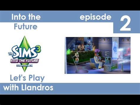 the future let s play let s play the sims 3 into the future episode 2