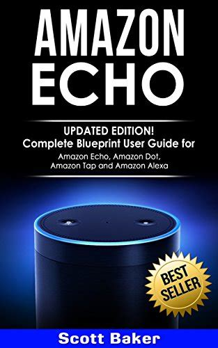 echo show user guide tap into the wonders of the echo show in 1 hour echo show setup skills app volume 1 books echo updated edition complete blueprint user