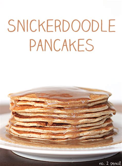 Syrup Toffin Snicker Doodle snickerdoodle pancakes no 2 pencil