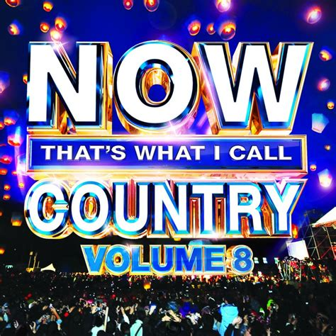 Call Of The The Hunt Volume 1 now that s what i call country volume 8 umg nashville