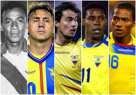 selecci 243 n colombia tendr 237 a su formaci 243 n confirmada para jugar ante chile por eliminatorias hsb jugador ecuatoriano de futbol jugadores ecuatorianos de el top 10 hist 243 de futbolistas