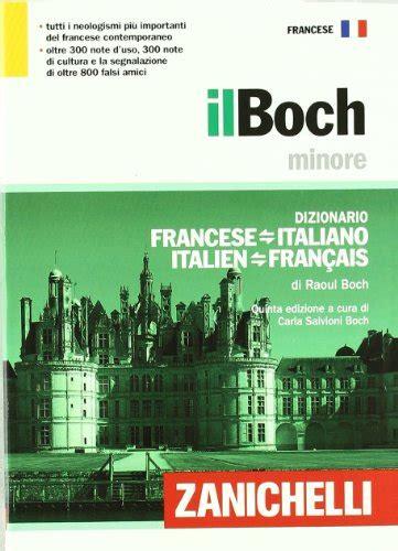 libro il boch dizionario francese italiano scarica libro gratis il boch minore dizionario francese italiano italien fran 231 ais pdf epub