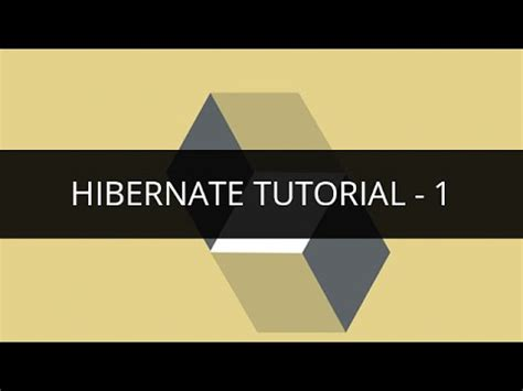 hibernate tutorial video youtube hibernate tutorial 1 hibernate tutorial for beginners