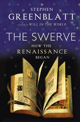the swerve how the swerve how the renaissance began hardcover a room of one s own books gifts