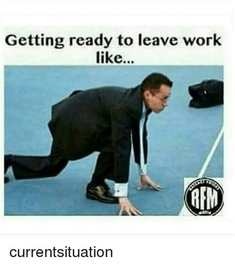 Leaving Work Meme - 25 best memes about leaving work like leaving work like
