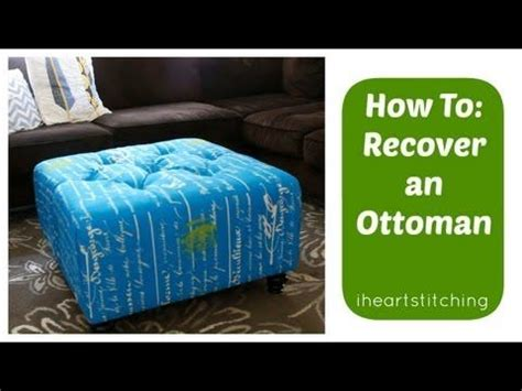 how to recover an ottoman without sewing a short video showing how i recovered or reupholstered my