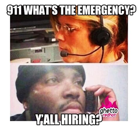 Job Hunting Meme - ghetto job hunting ghetto red hot