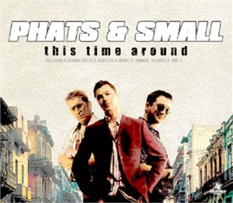 Time And Time Around release this time around by phats small musicbrainz
