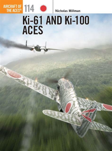 aviation of japan ki 61 ki 100 aces osprey ki 61 and ki 100 aces large scale planes