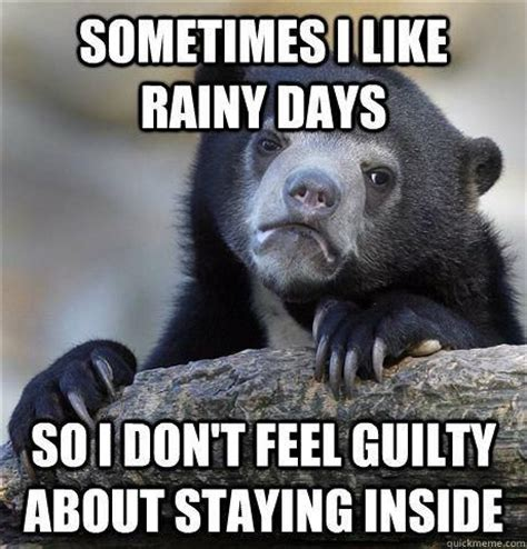 Rainy Day Meme - 63 best rain images on pinterest